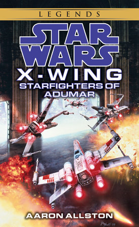Starfighters of Adumar: Star Wars (X-Wing) by Aaron Allston
