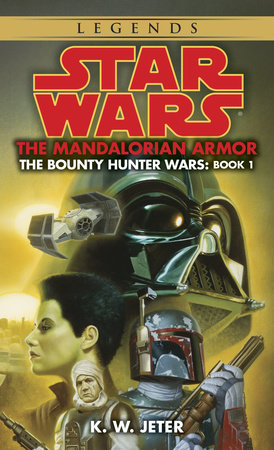 The Mandalorian Armor: Star Wars (The Bounty Hunter Wars) by K.W. Jeter