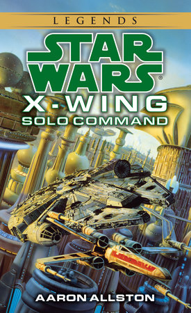 Star Wars: X-Wing: Solo Command by Aaron Allston