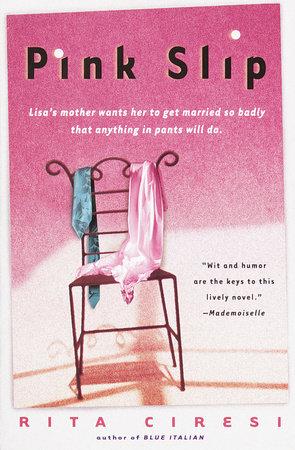 Pink Slip by Rita Ciresi