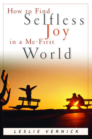 How to Find Selfless Joy in a Me-First World by