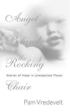 Angel Behind the Rocking Chair by Pam Vredevelt