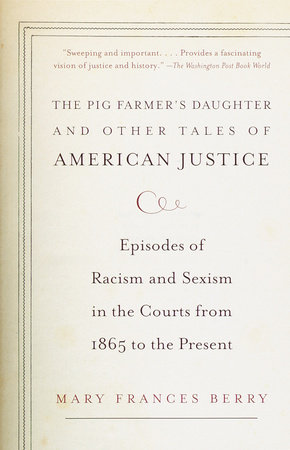 The Pig Farmer's Daughter and Other Tales of American Justice by