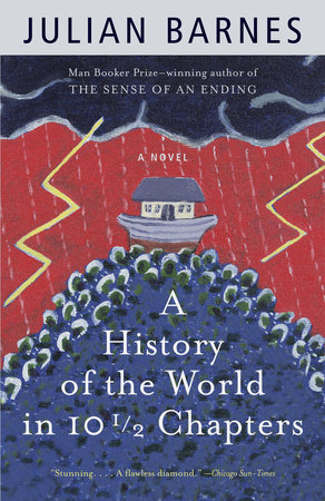 A History of the World in 10 1/2 Chapters by