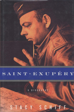 Saint-exupery by Stacy Schiff