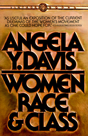 Women, Race, & Class by Angela Y. Davis
