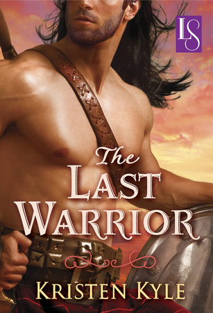 The Last Warrior by Kristen Kyle