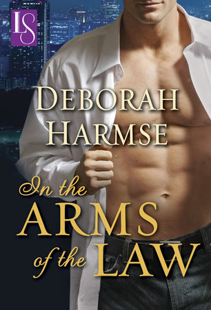 In the Arms of the Law by Deborah Harmse
