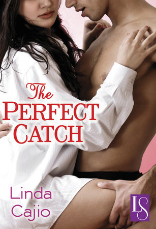 The Perfect Catch by Linda Cajio