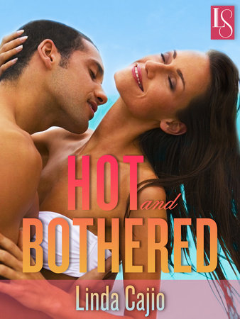 Hot and Bothered by Linda Cajio