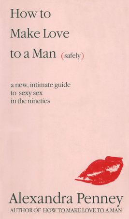How To Make Love To A Man (safely) by