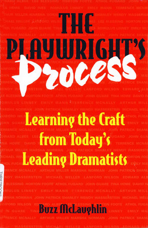 The Playwright's Process by Buzz Mclaughlin