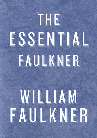 Essential Faulkner by