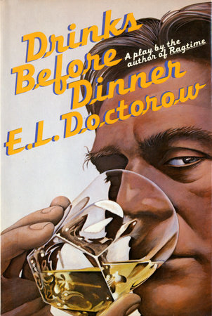DRINKS BEFORE DINNER by E.L. Doctorow