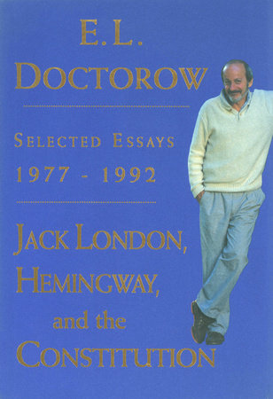 Jack London, Hemingway, and the Constitution by E.L. Doctorow