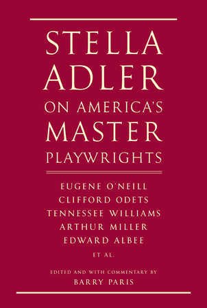 Stella Adler on America's Master Playwrights by Stella Adler