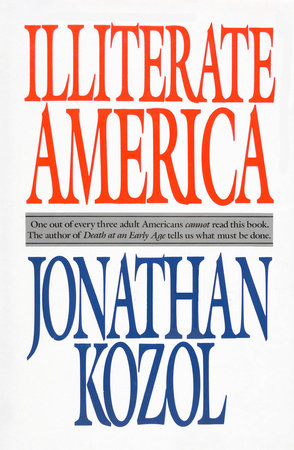 Illiterate America by Jonathan Kozol