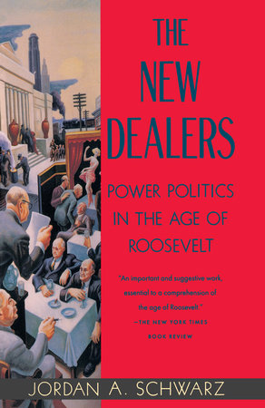 The New Dealers by Jordan A. Schwarz