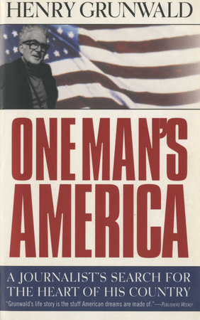 One Man's America by Henry Grunwald
