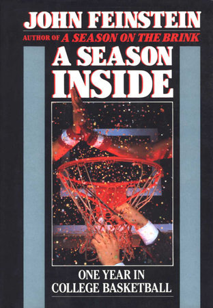 A Season Inside by John Feinstein