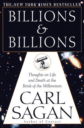 Billions and Billions: by Carl Sagan