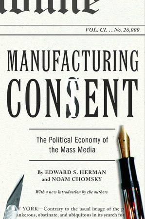 Manufacturing Consent by Edward S. Herman and Noam Chomsky