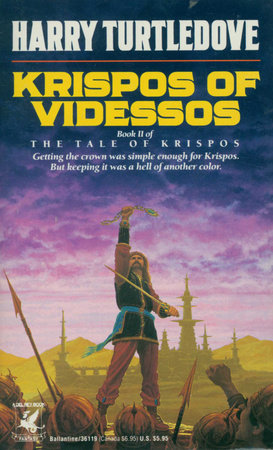 Krispos of Videssos (The Tale of Krispos, Book Two) by