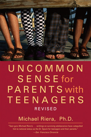 Uncommon Sense for Parents with Teenagers by