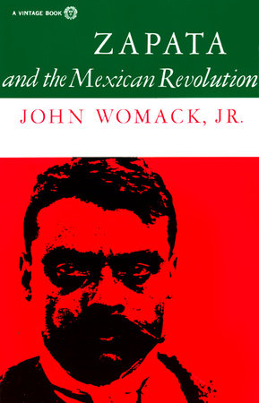 Zapata and the Mexican Revolution by