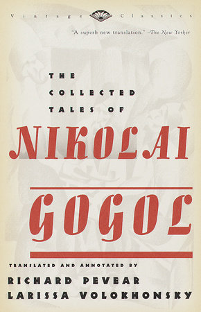 The Collected Tales of Nikolai Gogol by