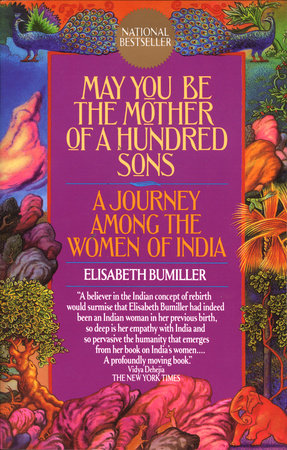 May You Be the Mother of a Hundred Sons by Elisabeth Bumiller