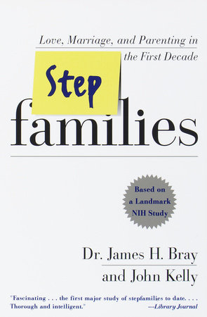 Stepfamilies by James H. Bray and John Kelly