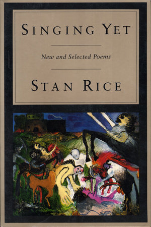 Singing Yet by Stan Rice