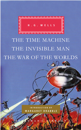 The Time Machine, The Invisible Man, The War of the Worlds by H.G. Wells