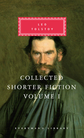 Collected Shorter Fiction, vol. 1 by Leo Tolstoy