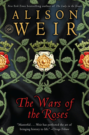 The Wars of the Roses by Alison Weir