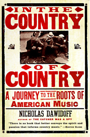 In the Country of Country by Nicholas Dawidoff