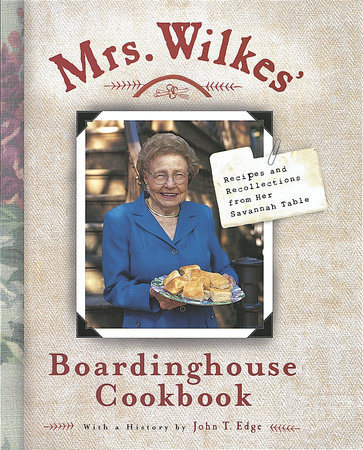 Mrs. Wilkes' Boardinghouse Cookbook by