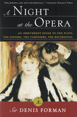 A Night at the Opera by Sir Denis Forman