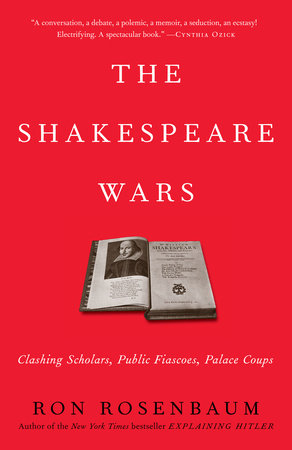 The Shakespeare Wars by Ron Rosenbaum