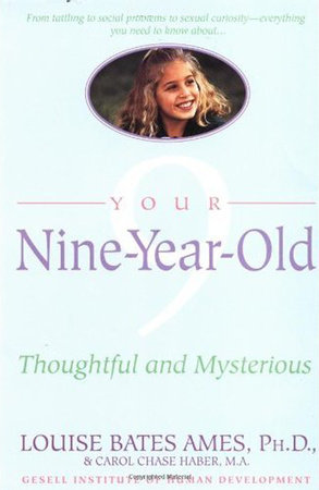 Your Nine Year Old by Carol Chase Haber and Louise Bates Ames