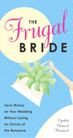 The Frugal Bride by Cynthia Clumeck Muchnick