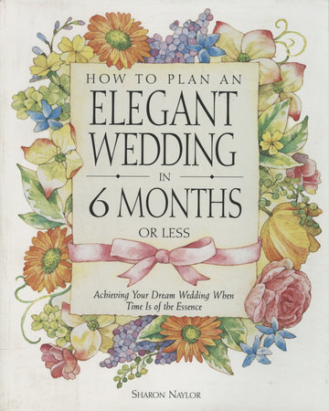 How to Plan an Elegant Wedding in 6 Months or Less by