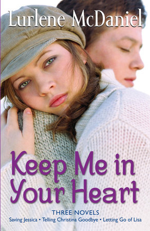 Keep Me in Your Heart by Lurlene McDaniel