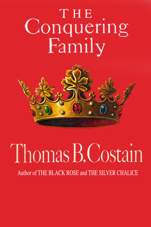 The Conquering Family by Thomas B Costain