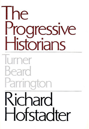 Progressive Historians by Richard Hofstadter