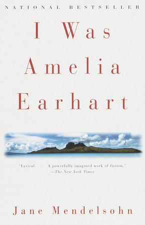 I Was Amelia Earhart by