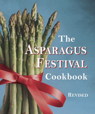 The Asparagus Festival Cookbook by Jan Moore, Barbara Hafly and Glenda Hushaw
