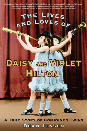 The Lives and Loves of Daisy and Violet Hilton by
