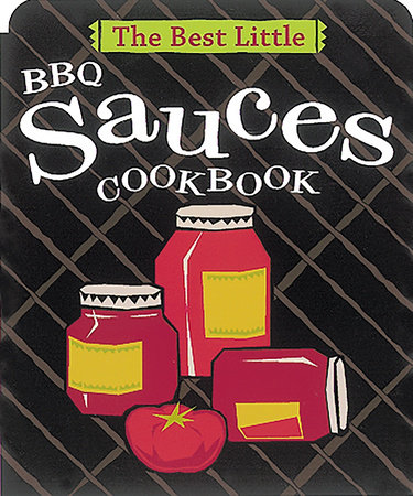The Best Little BBQ Sauces Cookbook by